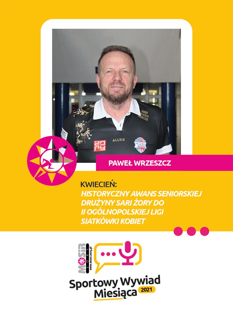 Na grafice na żółtym tle zdjęcie pana Pawła Wrzeszcza i tekst opisujący temat wywiadu