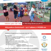 Na plakacie zapowiedź zajęć w dzielnicach, u góry logo Akcji Lato 2021, w środku zdjęcie przedstawiające konkurencje sportowe na boisku